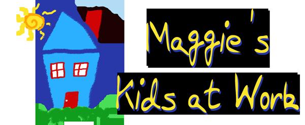 Maggie's Kids at Work